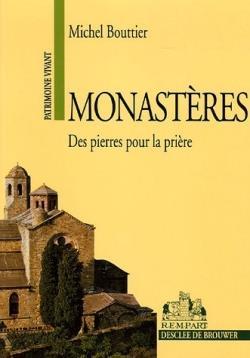 Monastères ; des pierres pour la prière (5e édition)