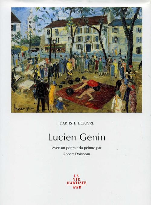 Lucien genin, l'artiste, l'oeuvre