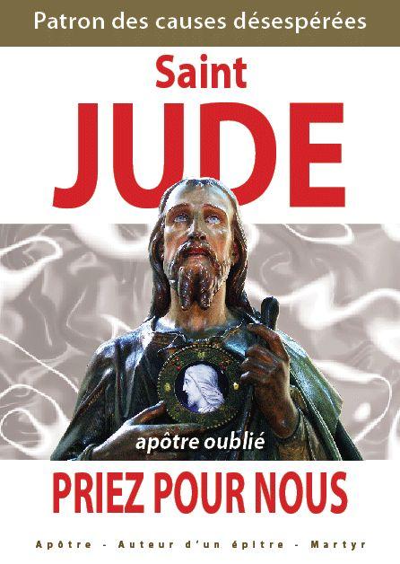 Saint Jude, patron des causes désespérées, priez pour nous