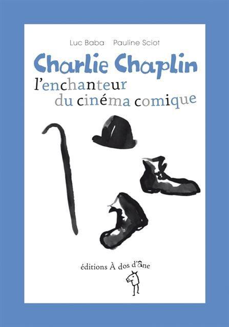 Charlie Chaplin, l'enchanteur du cinéma comique