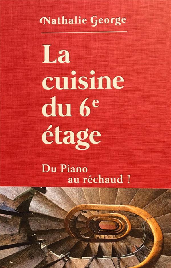 LA CUISINE DU 6E ETAGE  -  DU PIANO AU RECHAUD