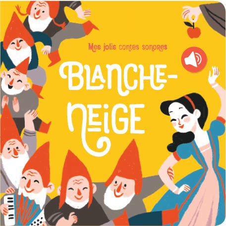 Mes jolis contes sonores ; Blanche-Neige