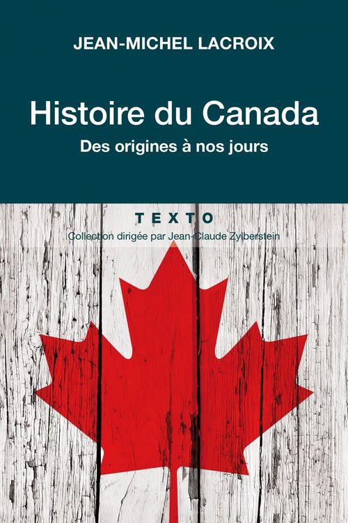 Histoire du Canada ; des origines à nos jours