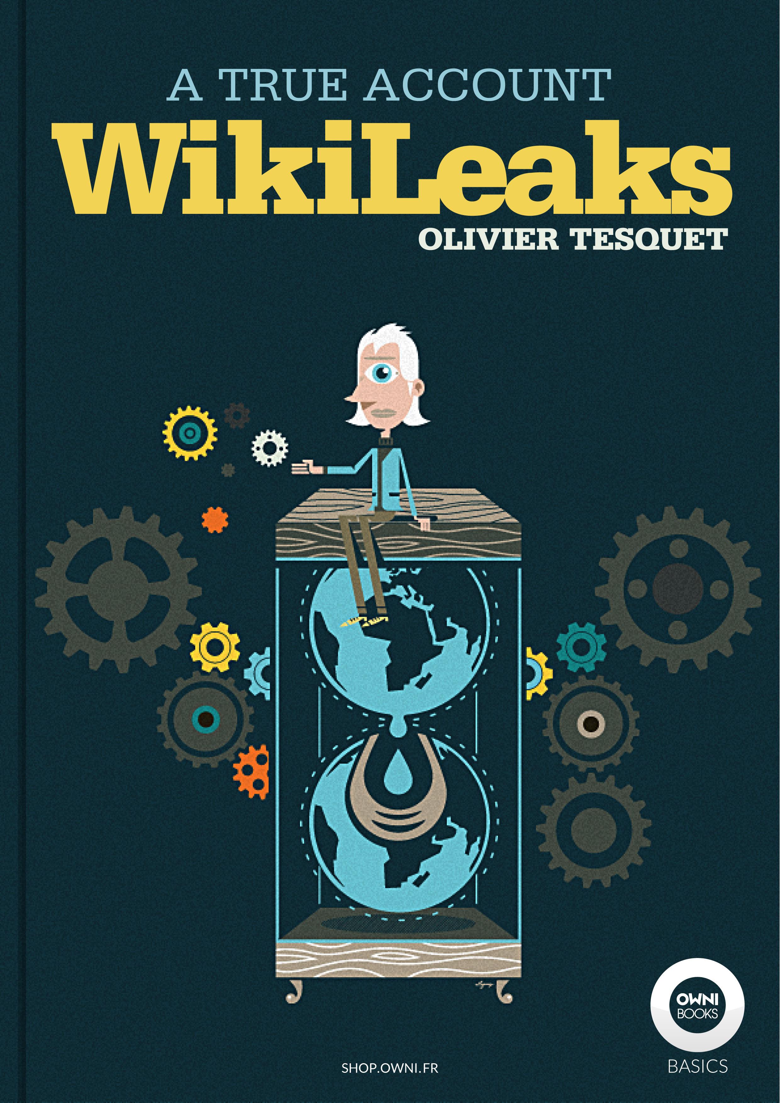 WikiLeaks, a true account