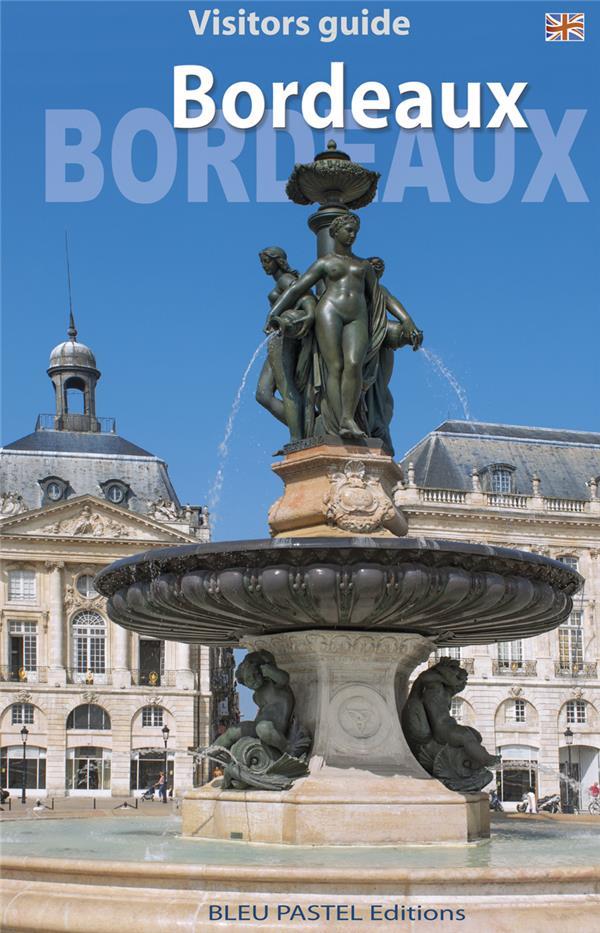 Bordeaux ; visitors guide