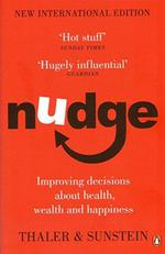 Nudge ; improving decisions about health, wealth and happiness
