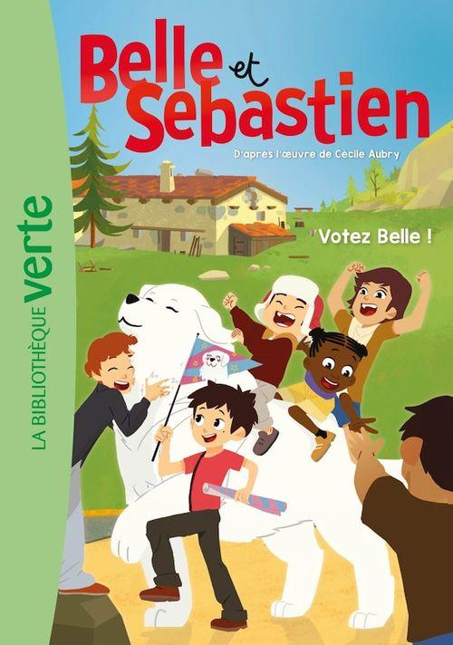 Belle et Sébastien T.7 ; vôtez belle !