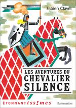 Vente EBooks : Les Aventures du chevalier Silence  - Fabien Clavel