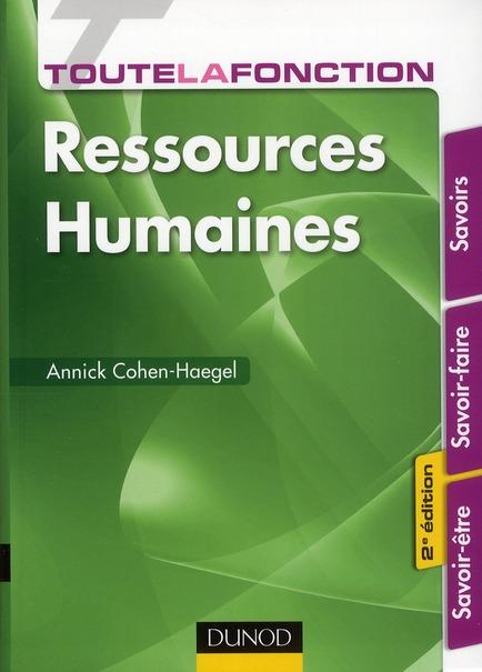 Toute La Fonction Ressources Humaines ; Savoirs, Savoir-Faire, Savoir-Etre (2e Edition)