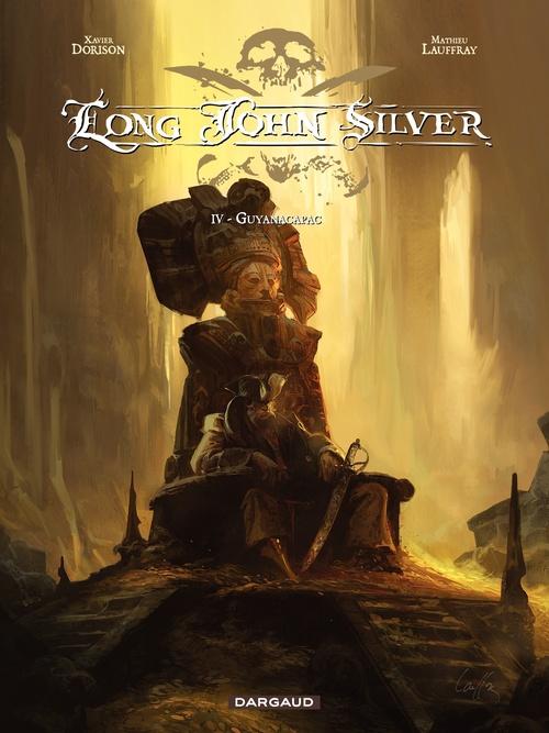 Long John Silver t.4 ; Guyanacapac