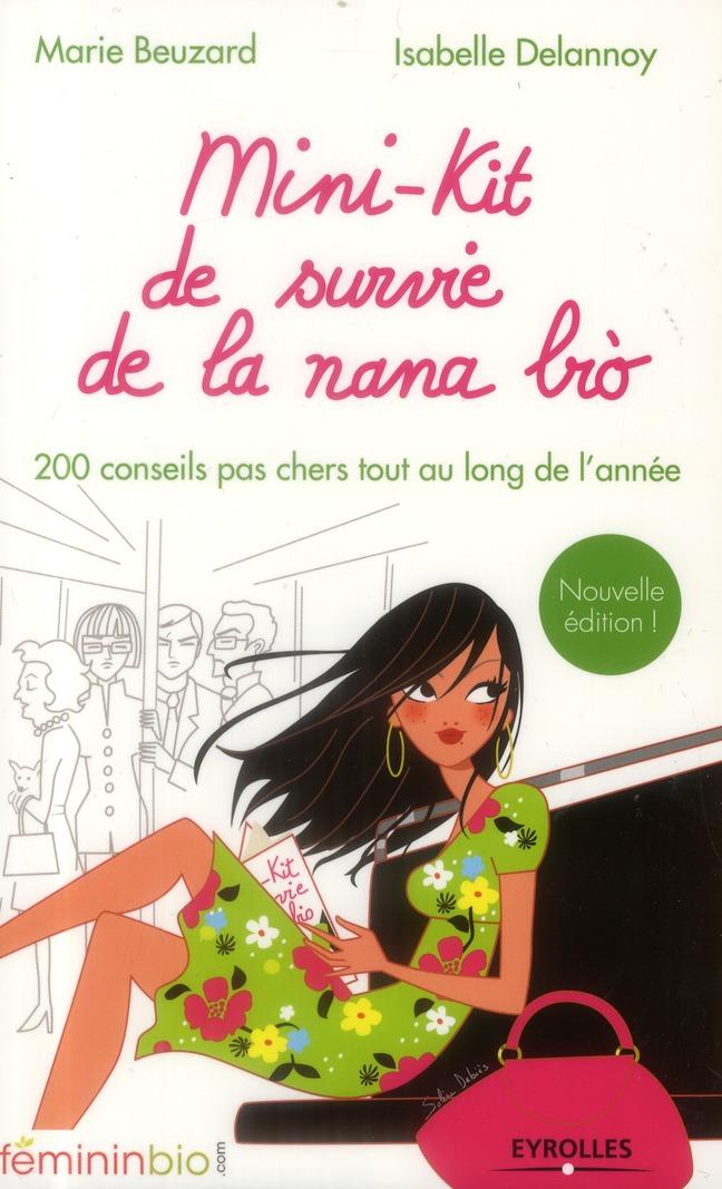 Mini-kit de survie de la nana bio ; 200 conseils pas chers tout au long de l'année (2e édition)