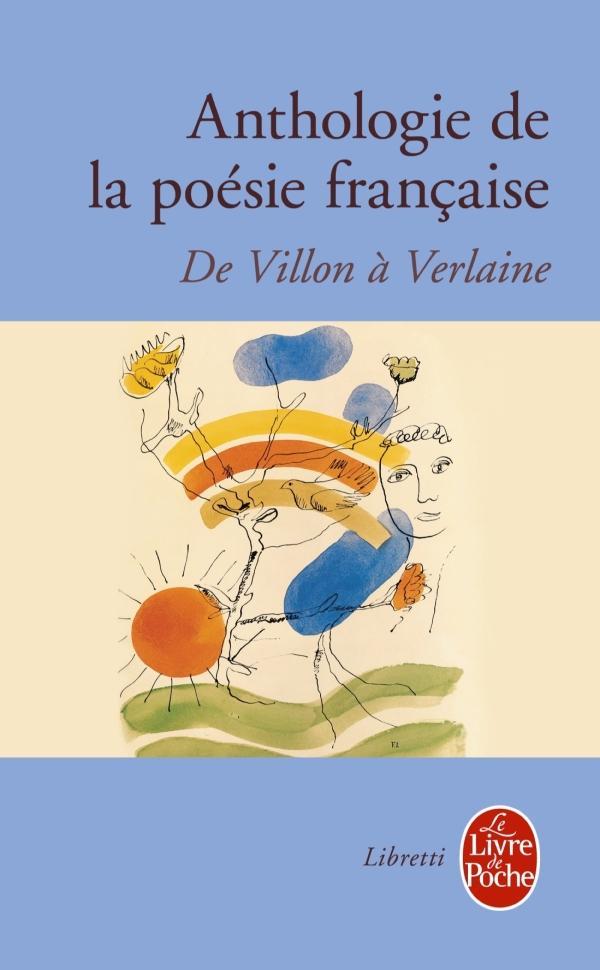XXX - ANTHOLOGIE DE LA POESIE FRANCAISE  -  DE VILLON A VERLAINE