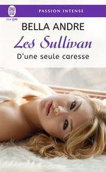 Vente Livre Numérique : Les Sullivan (Tome 7) - D´une seule caresse  - Bella Andre