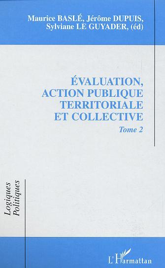 Evaluation, action publique territoriale et collective - tome 2