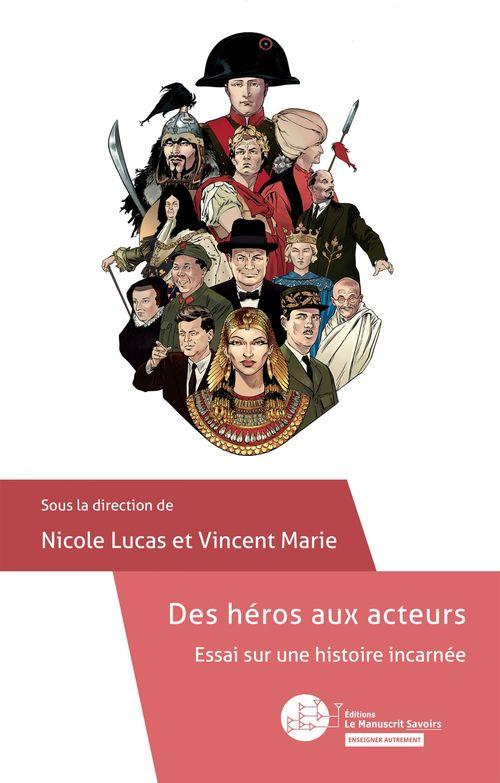 Des héros aux acteurs