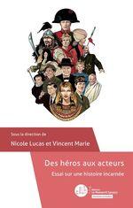 Vente Livre Numérique : Des héros aux acteurs  - Marie Vincent - Nicole Lucas