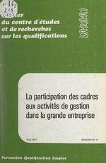 La participation des cadres aux activités de gestion dans la grande entreprise  - Roland Guillon - Francis Pirodon