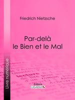 Vente Livre Numérique : Par-delà le Bien et le Mal  - Friedrich Nietzsche - Ligaran