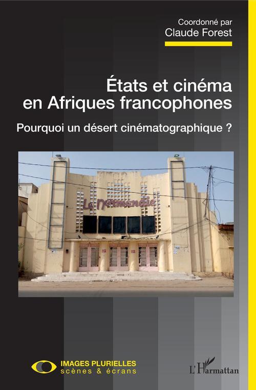 états et cinéma en Afriques francophones ; pourquoi un désert cinématographique