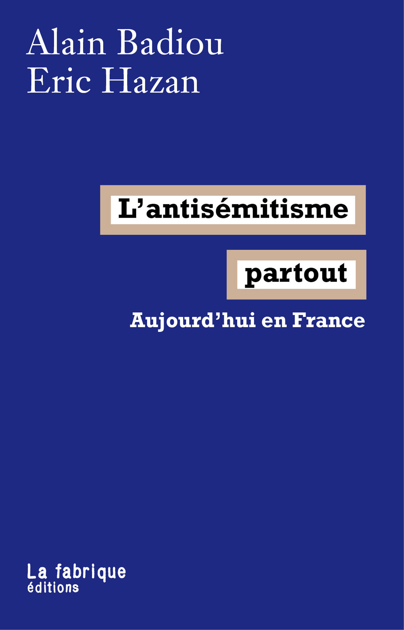 L'antisémitisme partout ; aujourd'hui en France