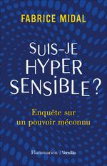 Vente EBooks : Suis-je hypersensible ? enquête sur un pouvoir méconnu  - Fabrice Midal