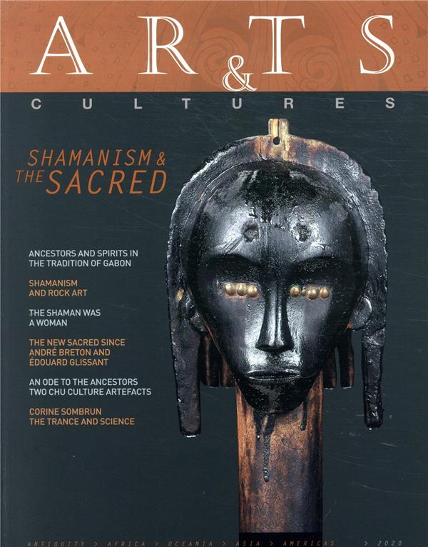 Arts & cultures n.21 ; shamanism and the sacred