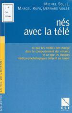 Vente EBooks : Nés avec la télé  - Michel SOULE - Centre de guidance infantile