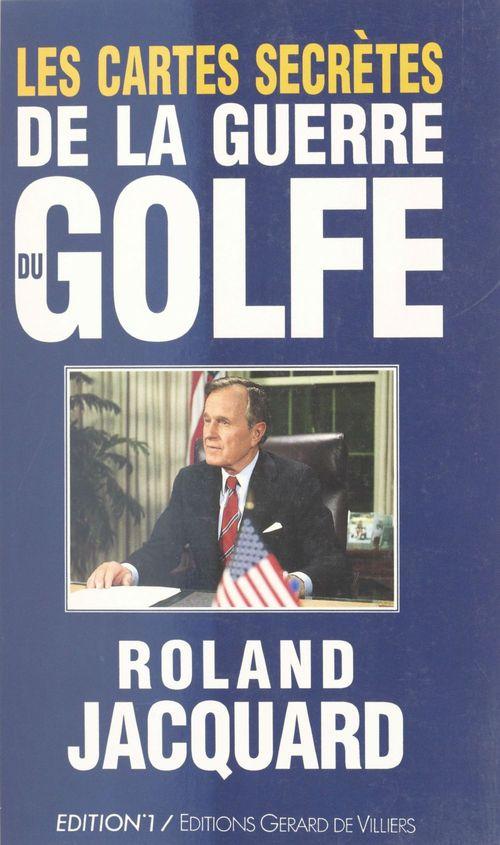 Les cartes secretes de la guerre du golfe