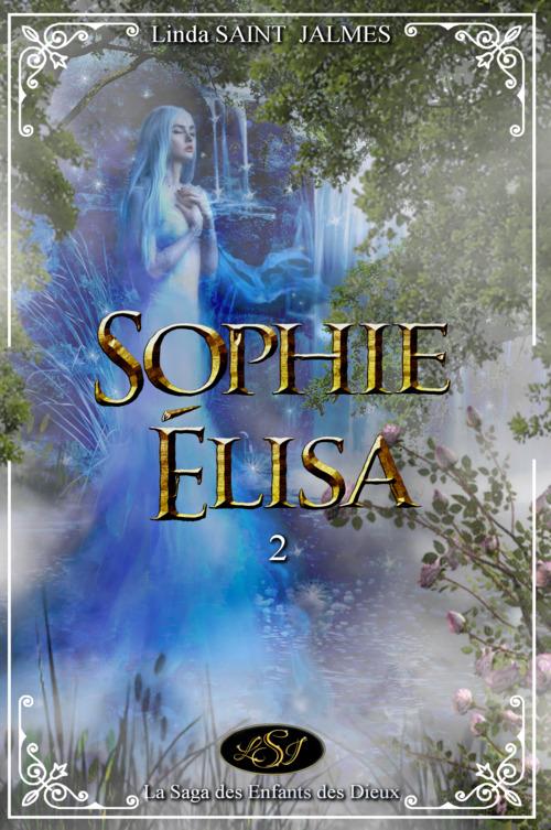 La saga des enfants des dieux : 2 - Sophie-Élisa