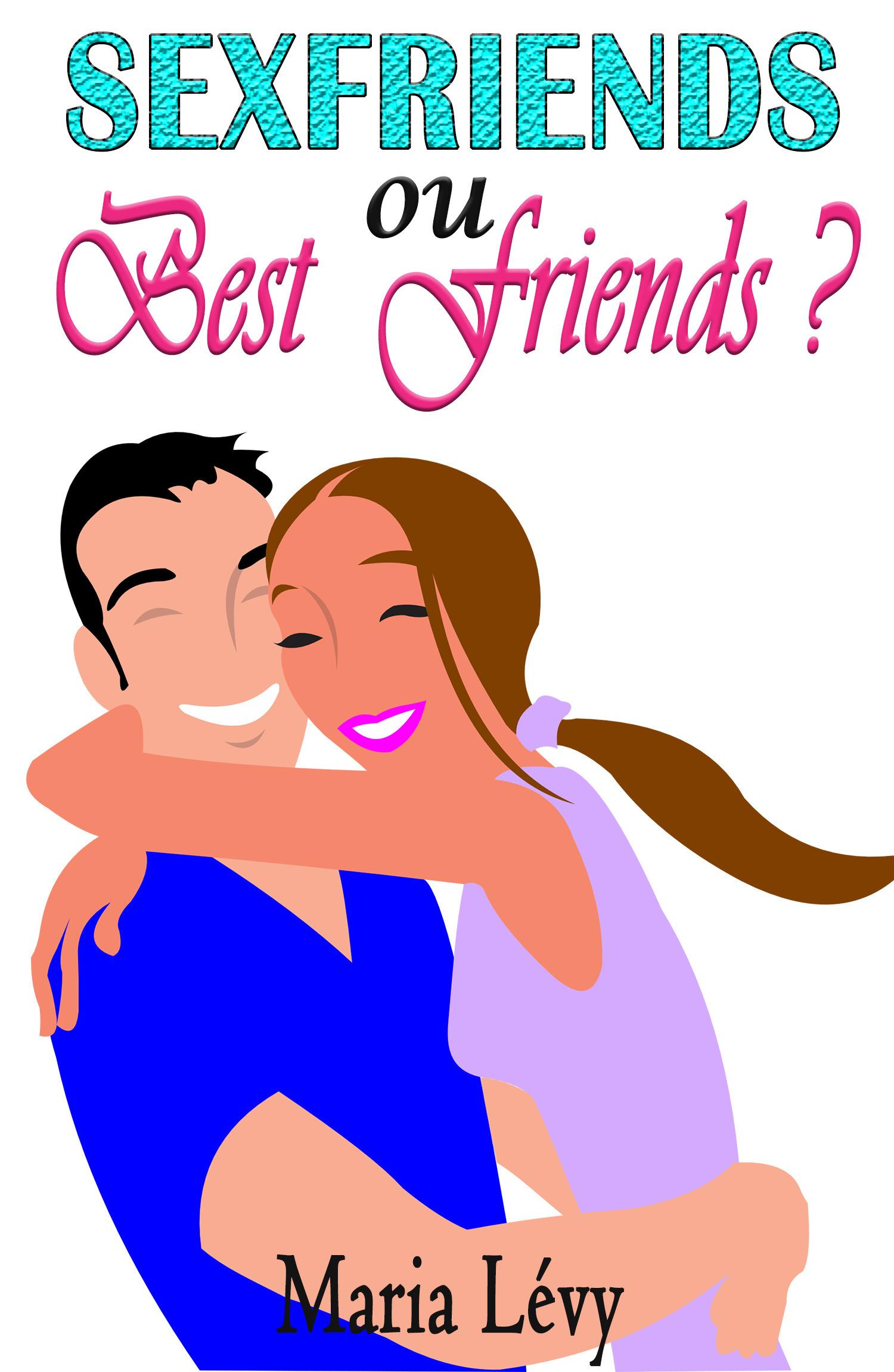 Sexfriends ou Best Friends ?
