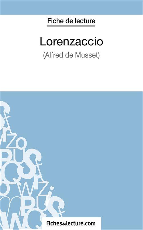 Lorenzaccio d'Alfred de Musset ; fiche de lecture ; analyse complète de l'½uvre