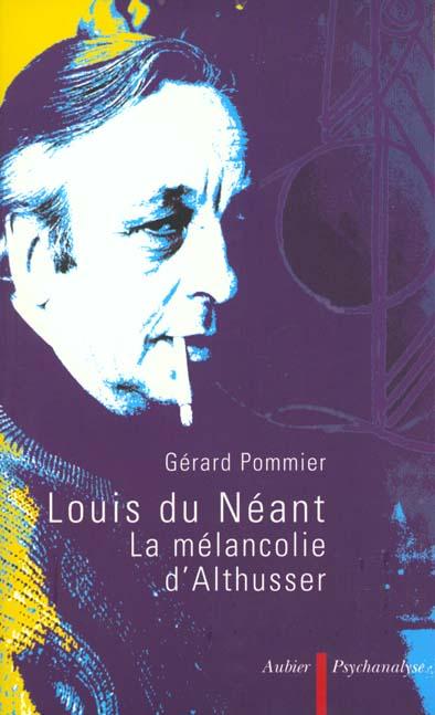 Louis du neant - la melancolie d'althusser
