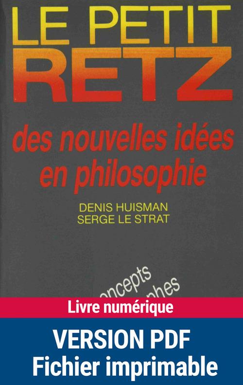 le petit Retz des nouvelles idées en philosophie ; les concepts et les philosophes