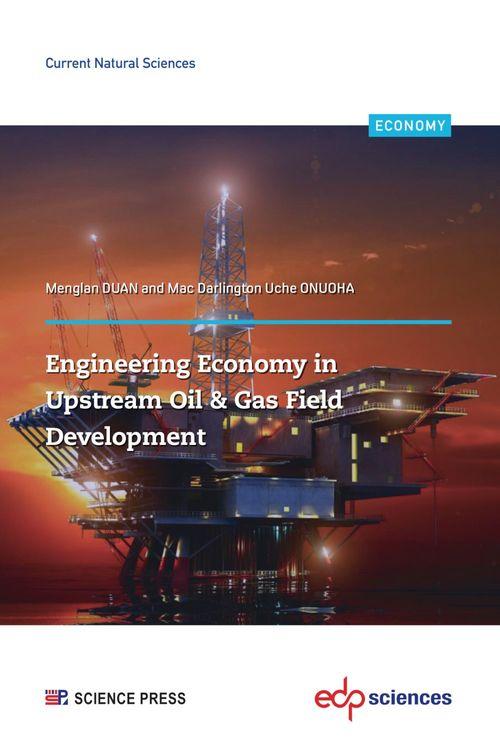 Vente EBooks : Engineering Economy in Upstream Oil & Gas Field Development  - Menglan Duan  - Mac Darlington Uche ONUOHA