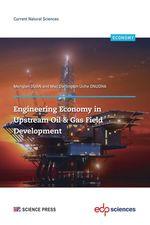 Vente Livre Numérique : Engineering economy in upstream oil & gas field development  - Menglan Duan - Mac Darlington Uche ONUOHA