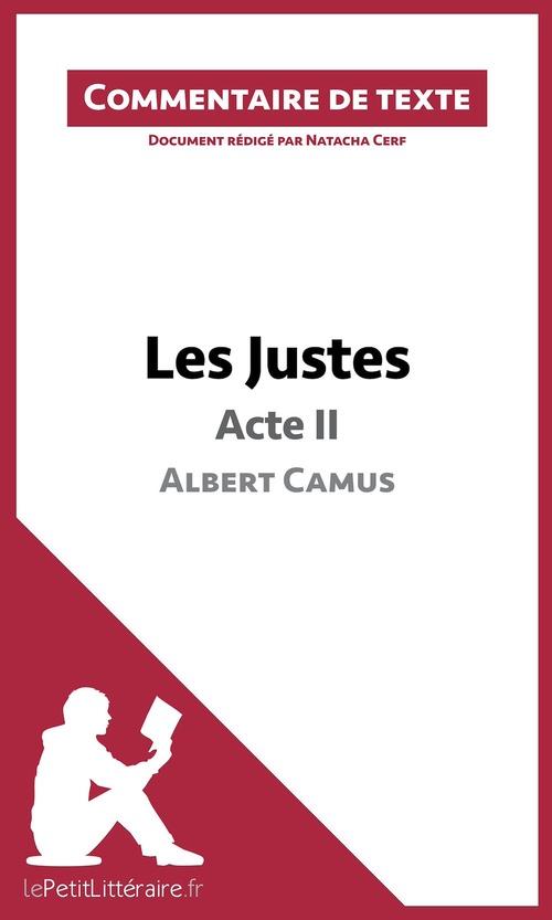 Commentaire composé ; les justes de Camus ; acte II