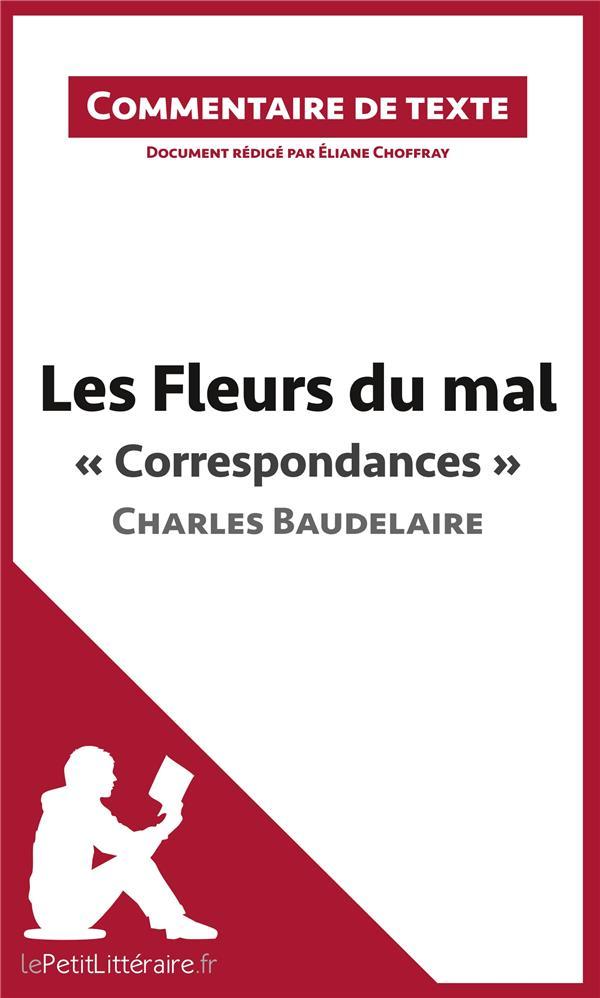 Commentaire composé ; les fleurs du mal de Baudelaire ; « correspondances »