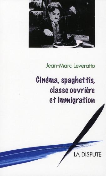 Cinéma, spaghettis, classe ouvrière et immigration