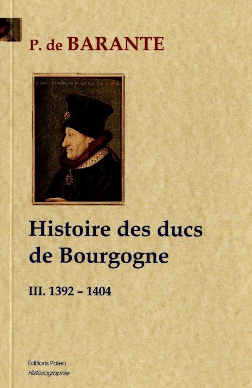 Histoire des ducs de Bourgogne t.3 ; 1392-1404