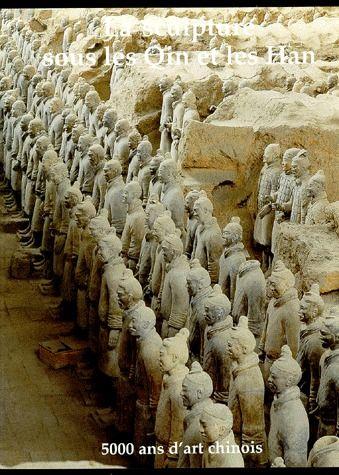 La sculpture sous les Qin et les Han ; 5000 ans d'art chinois