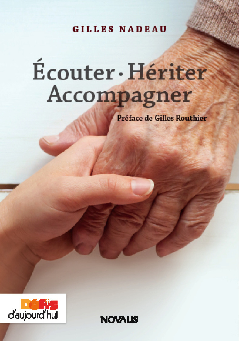 ecouter. heriter. accompagner
