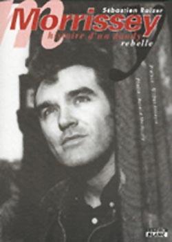 Morrissey ; histoire d'un dandy rebelle