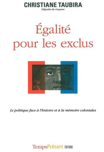 égalité pour les exclus ; la politique face à l'histoire et à la mémoire coloniales