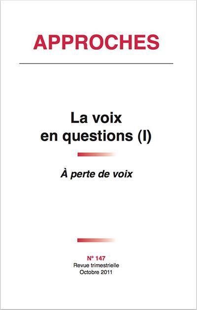 Approches n.147 ; la voix en questions ; 1. a perte de voix