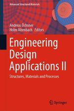 Engineering Design Applications II  - Holm Altenbach - Andreas Ochsner