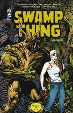 Swamp Thing - Tome 2 - Liens et racines  - Yannick Paquette - Collectif - Marco Rudy - Scott Snyder - Jeff Lemire