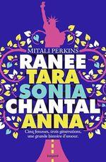 Vente EBooks : Ranée, Tara, Sonia, Chantal, Anna : cinq femmes, trois générations, une grande histoire d'amour  - Mitali Perkins
