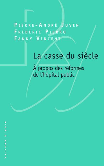 La casse du siècle ; à propos des réformes de l'hôpital public
