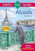 Bibliolycée - Alcools, Apollinaire - BAC 2022  - Guillaume Apollinaire - Véronique Brémond