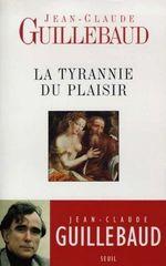 Vente Livre Numérique : La Tyrannie du plaisir  - Jean-claude Guillebaud